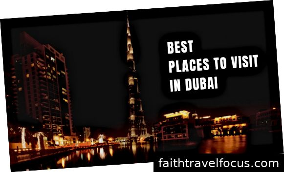 Những nơi tốt nhất để đến thăm ở Dubai
